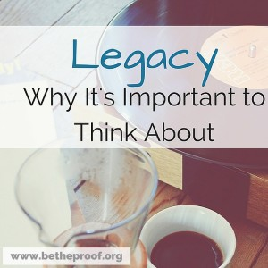 Why do you even need to bother thinking about your legacy? Because thinking about it allows you to find your sweet spot and embrace the person God created you to be.