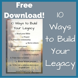 10 Ways to Build Your Legacy