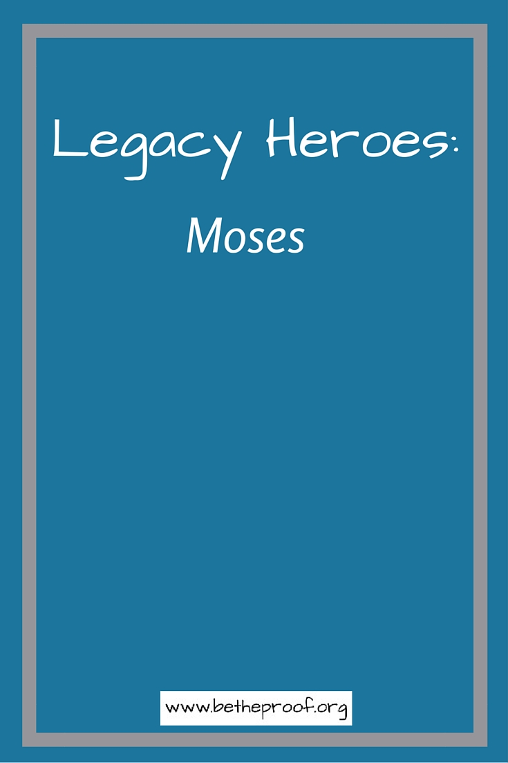 This month, our series focuses on Legacy Heroes - those people who have left an imprint on those around them. These Heroes can be found in the Bible, and in life around us. This series will share stories about a few people from the Bible, people from the past, and family members around us. Our first look is at the life of Moses