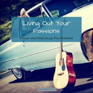 One of the more important aspects, at least for me, in living out a legacy lifestyle is living out my passions. Ensuring that I am engaging in activities that bring life to my soul and place a smile on my face.