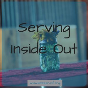 Serving Inside Out