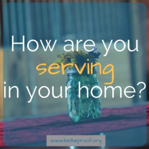 How are you serving in your home? Sometimes home feels like the hardest place to serve because you just want to relax. But what if I told you it was the best place to serve those you love the most?