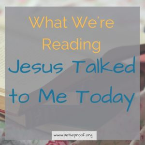 what we're reading - Jesus Talked to Me Today by James Stuart Bell