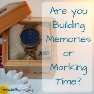 Are you Building Memories or Marking Time? - social media