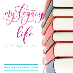 My Legacy Life - a 31 day series