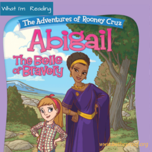 Check out Bible Belles newest book, Abigail: The Belle of Bravery!